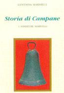 Storia di Campane - I Fonditori Marinelli di Gioconda Marinelli